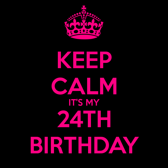 keep-calm-its-my-24th-birthday-15.png (700×700)